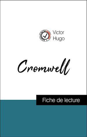 Téléchargez le livre :  Analyse de l'œuvre : Cromwell (résumé et fiche de lecture plébiscités par les enseignants sur fichedelecture.fr)
