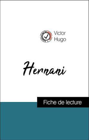 Téléchargez le livre :  Analyse de l'œuvre : Hernani (résumé et fiche de lecture plébiscités par les enseignants sur fichedelecture.fr)