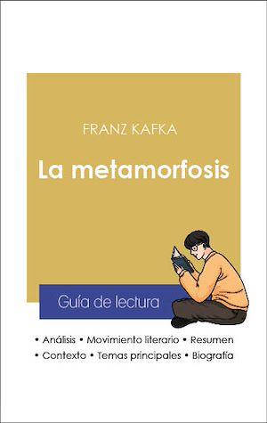Téléchargez le livre :  Guía de lectura La metamorfosis (análisis literario de referencia y resumen completo)