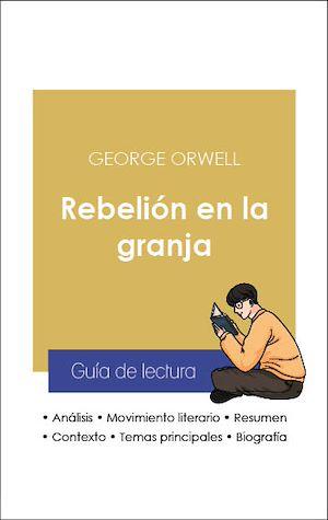 Téléchargez le livre :  Guía de lectura Rebelión en la granja (análisis literario de referencia y resumen completo)