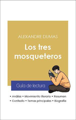 Téléchargez le livre :  Guía de lectura Los tres mosqueteros (análisis literario de referencia y resumen completo)