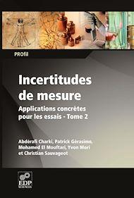 Téléchargez le livre :  Incertitudes de mesures applications concrètes pour les essais Tome 2