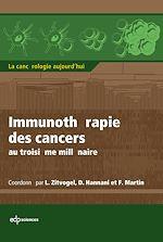 Télécharger cet ebook : Immunothérapie des cancers au troisième millénaire