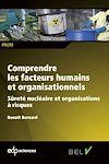 Télécharger le livre :  Comprendre les facteurs humains et organisationnels - Sûreté  nucléaire et organisations à risques