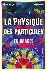 Téléchargez le livre :  La physique des particules en images