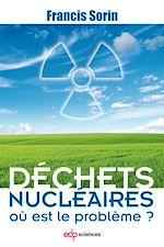Télécharger cet ebook : Déchets nucléaires : où est le problème ?