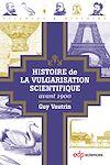 Télécharger le livre :  Histoire de la vulgarisation scientifique avant 1900