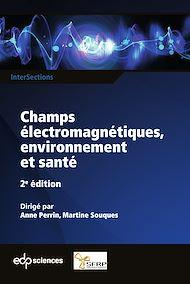 Téléchargez le livre :  Champs électromagnétiques, environnement et santé 2ème édition
