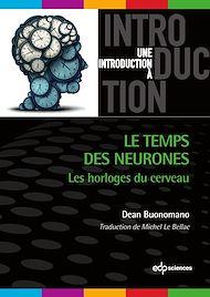 Téléchargez le livre :  Le temps des neurones