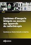Télécharger le livre :  Systèmes d'imagerie intégrés ou associés aux appareils de radiothérapie
