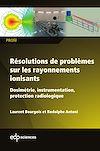 Télécharger le livre :  Résolutions de problèmes sur les rayonnements ionisants