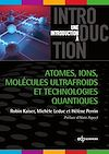 Télécharger le livre :  Atomes, ions, molécules ultrafroids et technologies quantiques