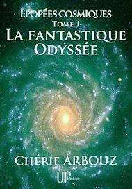 Téléchargez le livre :  La fantastique Odyssée