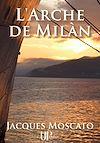 Télécharger le livre :  L'Arche de Milàn