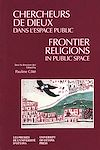 Télécharger le livre :  Chercheurs de dieux dans l'espace public - Frontier Religions in Public Space