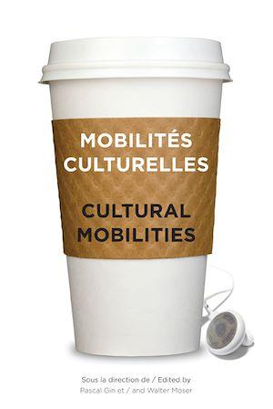 Téléchargez le livre :  Mobilités culturelles - Cultural Mobilities