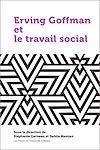 Télécharger le livre :  Erving Goffman et le travail social