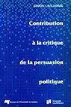 Télécharger le livre :  Contribution à la critique de la persuasion politique