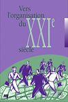 Télécharger le livre :  Vers l'organisation du XXIe siècle