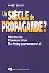 Télécharger le livre :  Un siècle de propagande ?