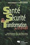 Télécharger le livre :  Santé, sécurité et transformation du travail