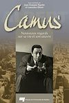Télécharger le livre :  Camus : Nouveaux regards sur sa vie et son œuvre
