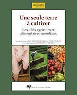 Téléchargez le livre :  Seule terre à cultiver : Les défis agricoles et alimentaires mondiaux