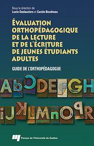 Téléchargez le livre :  Évaluation orthopédagogique de la lecture et de l'écriture de jeunes étudiants adultes