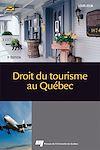 Télécharger le livre :  Droit du tourisme au Québec, 3<sup>e</sup> édition