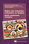 Télécharger le livre :  Enjeux des industries culturelles au Québec