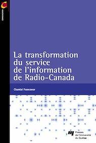 Téléchargez le livre :  Transformation du service de l'information de Radio-Canada