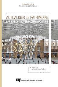Téléchargez le livre :  Actualiser le patrimoine par l'architecture contemporaine