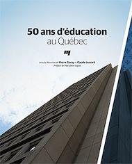 Téléchargez le livre :  50 ans d'éducation au Québec