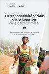 Télécharger le livre :  La responsabilité sociale des entreprises dans le secteur minier