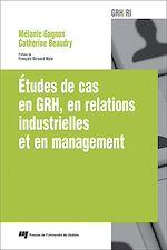 Download this eBook Études de cas en GRH, en relations industrielles et en management