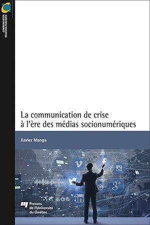 Téléchargez le livre :  La communication de crise à l'ère des médias socionumériques