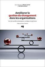 Download this eBook Améliorer la gestion du changement dans les organisations