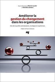 Téléchargez le livre :  Améliorer la gestion du changement dans les organisations