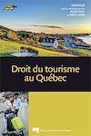 Télécharger le livre :  Droit du tourisme au Québec, 4e édition