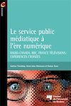 Télécharger le livre :  Le service public médiatique à l'ère numérique