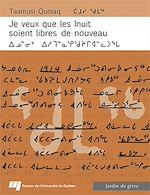 Téléchargez le livre :  Je veux que les Inuit soient libres de nouveau (français/inuktitut)