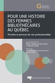 Téléchargez le livre :  Pour une histoire des femmes bibliothécaires au Québec