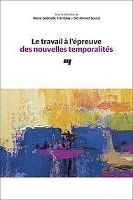 Téléchargez le livre :  Le travail à l'épreuve des nouvelles temporalités
