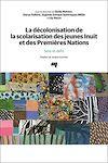 Télécharger le livre :  La décolonisation de la scolarisation des jeunes Inuit et des Premières Nations