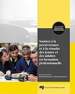 Download this eBook Soutien à la persévérance et à la réussite des jeunes et des adultes en formation professionnelle