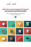 Télécharger le livre :  Aider le nouvel enseignant à réussir son insertion professionnelle