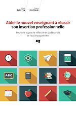 Download this eBook Aider le nouvel enseignant à réussir son insertion professionnelle