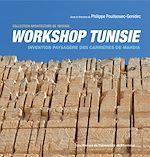 Téléchargez le livre :  Workshop Tunisie. Invention paysagère des carrières de Mahdia