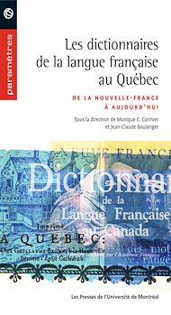 Téléchargez le livre :  Les dictionnaires de la langue française au Québec. De la Nouvelle-France à aujourd'hui