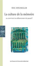 Download this eBook La culture de la mémoire ou comment se débarrasser du passé?